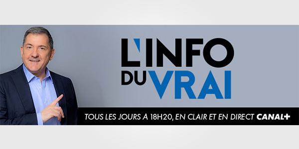 L'Info du Vrai de Canal + / Gil Rivière-Wekstein invité d'Yves Calvi